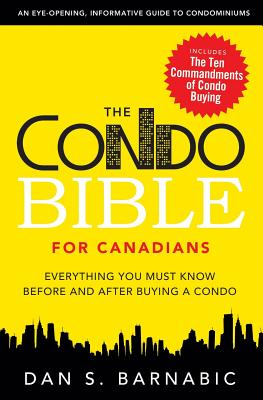 The Condo Bible for Canadians By Barnabic, Dan S.