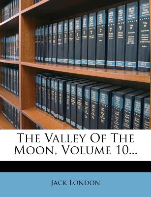 Nabu Press The Valley of the Moon, Volume 10... by London, Jack [Paperback] at Sears.com