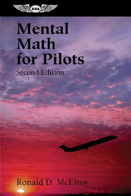 Mental Math For Pilots By McElroy, Ronald D.